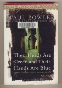 Paul Bowles - Their Heads Are Green And Their Hands Are Blue